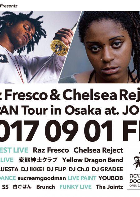 2017.9.1.Raz Fresco & Chelsea Reject JAPAN